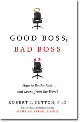 Good Boss, Bad Boss (Robert Sutton)