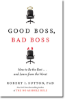Good Boss, Bad Boss (Robert Sutton)
