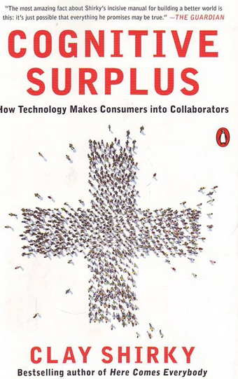 Cognitive Surplus (Clay Shirky)