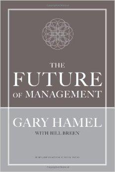 The Future Of Management (Gary Hamel)