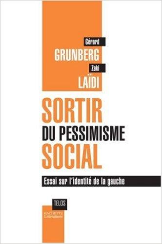 Sortir du Pessimisme Social (Gérard Grunberg, Zaki Laïdi)