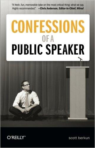 Confessions of Public Speaker (Scott Berkun)
