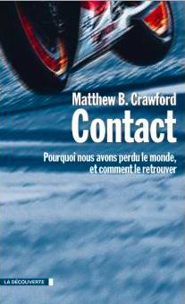 Contact - Pourquoi nous avons perdu le monde et comment le retrouver (Matthew Crawford)
