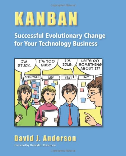 Kanban - Successful Evolutionary Changes for your Technology Business (David J. Anderson)