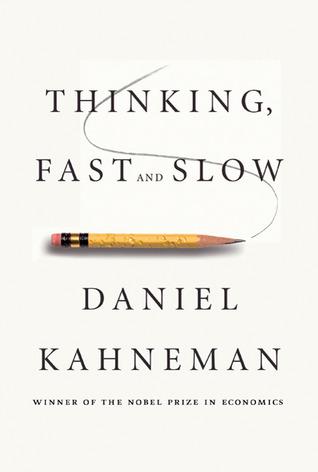 Thinking, Fast & Slow (Daniel Kahneman)