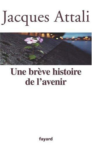 Brève histoire de avenir (Jacques Attali)