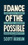The Dance of the Possible (Scott Berkun)