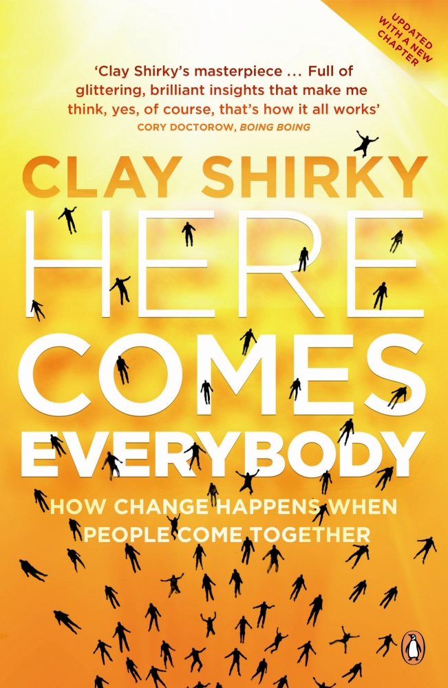 Here comes everybody (Clay Shirky)
