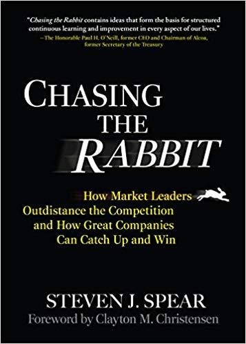Chasing the Rabbit (Steven J. Spear)