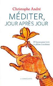 Méditer jour après jour (Christophe André)