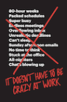 It doesn't have to be crazy at work (Jason Fried, David Heinemeier Hansson)