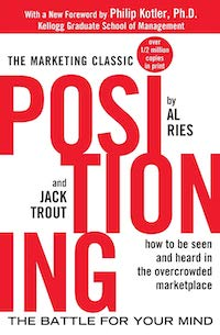 Positioning the battle for your mind (Al Ries, Jack Trout)