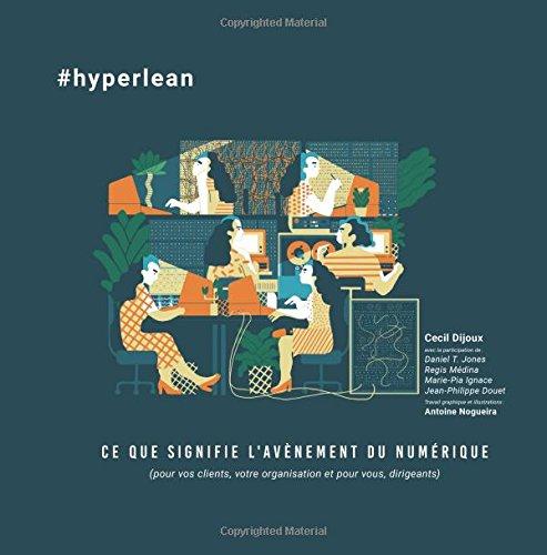#hyperlean - ce que signifie l'avènement du numérique (Cecil Dijoux, Dan Jones, Marie-Pia Ignace)