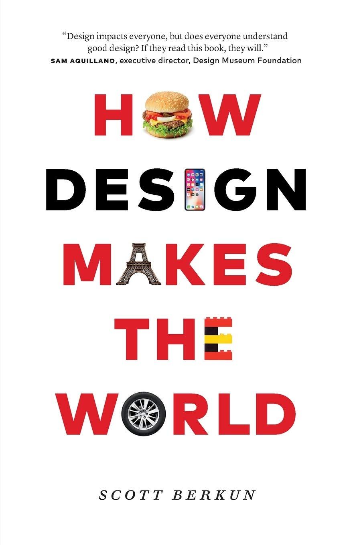 How Design Changes The World (S. Berkun)