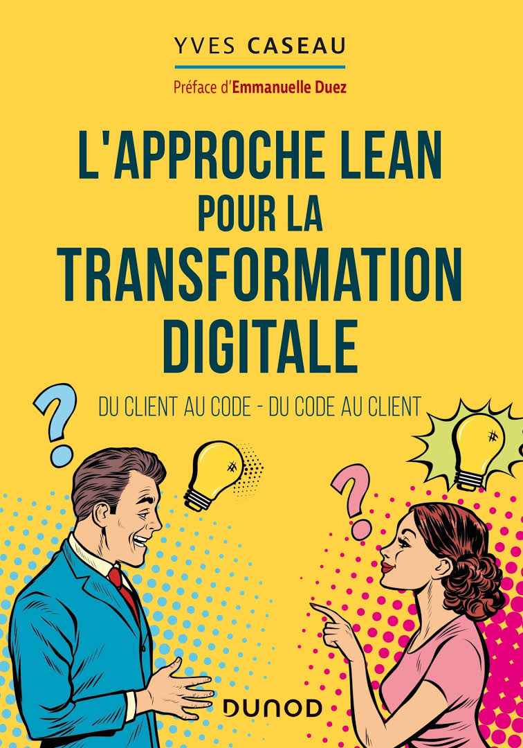 L'approche Lean pour la transformation digitale (Y. Caseau)
